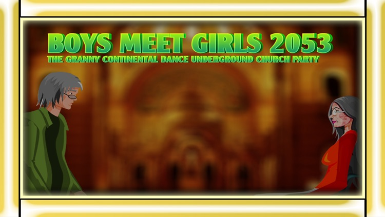 Boys Meet Girls 2053 - The granny continental dance underground church party - Free Edition screenshot-0