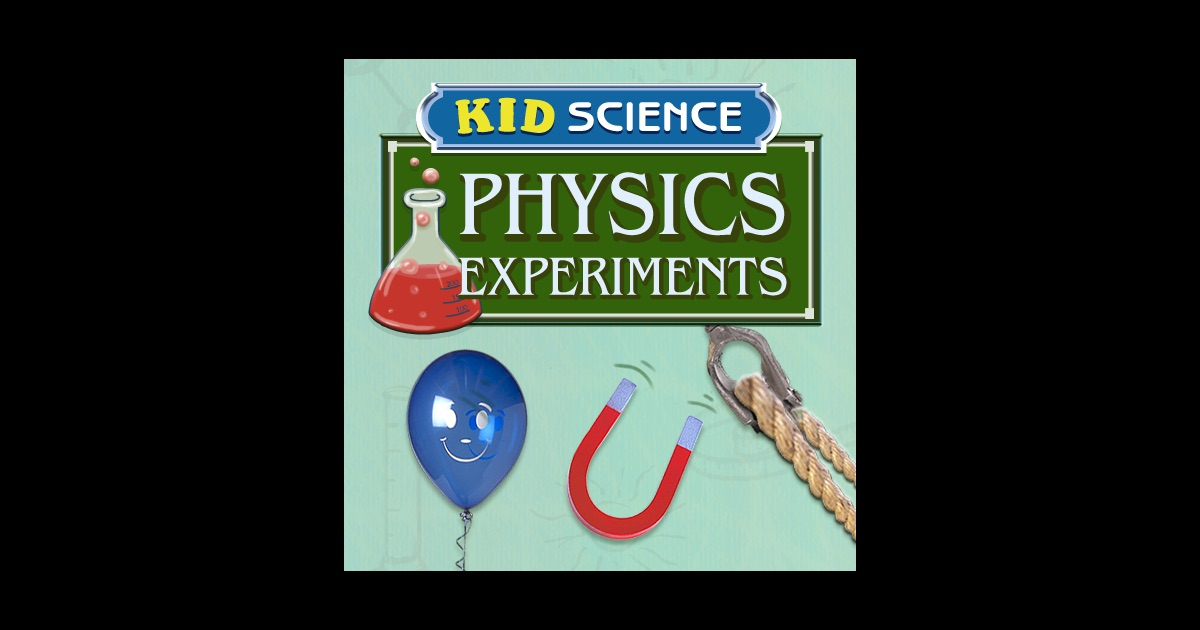Kid Science: Physics Experiments on the App Store