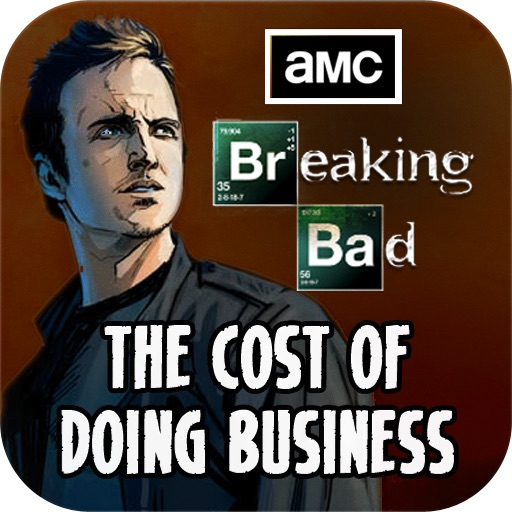 Breaking Bad - The Cost of Doing Business