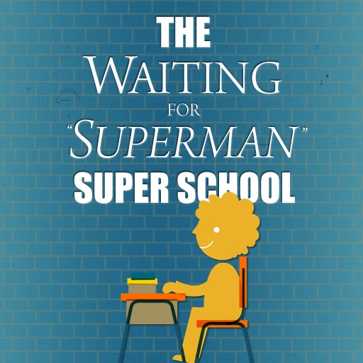 Super School Presented by WAITING FOR SUPERMAN ...
