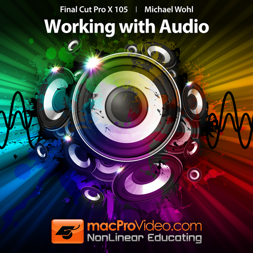 Course For Final Cut Pro X 105 - Working With Audio