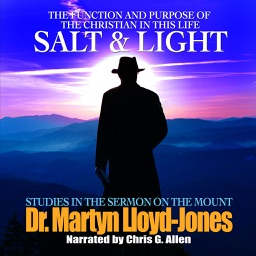 Salt & Light: The Purpose and the Function of the Christian in this Life(by Dr. Martyn Lloyd-Jones)
