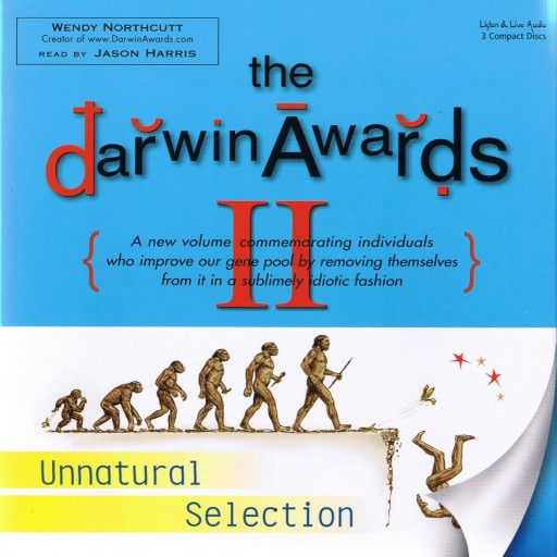 The Darwin Awards II: Unnatural Selection (Audiobook)