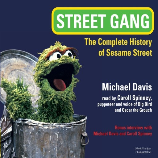 Street Gang: The Complete History of Sesame Street (Audiobook)