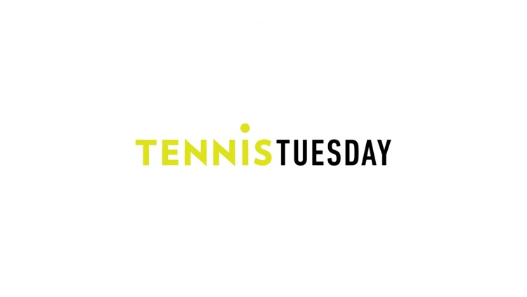 Tennis Tuesday