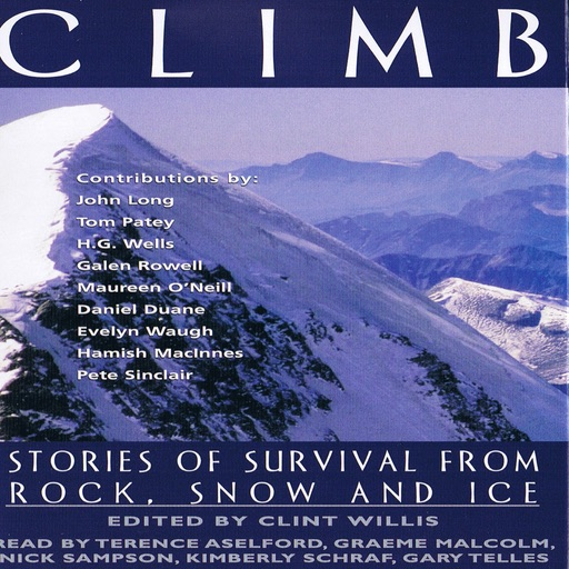 Climb: Stories of Survival From Rock, Snow and Ice (Audiobook)