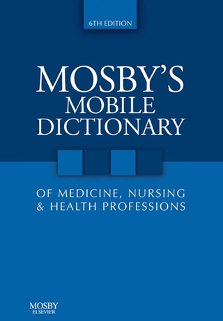 Mosby's Mobile Dictionary of Medicine, Nursing ...