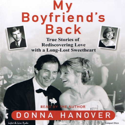 My Boyfriend's Back: True Stories Of Rediscovering Love With Long-Lost Sweethearts (Audiobook)