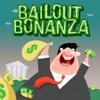 Bailout Bonanza