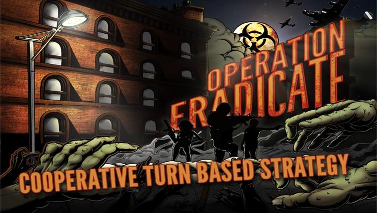 Operation: Eradicate