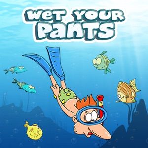 Wet Your Pants