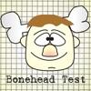 Bonehead Test : Funny Idiot and Moron Test, Prank and Trivia