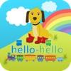 Hello-Hello Kids Language Learning: English,  Spanish, French,  German, Italian, Mandarin Chinese and Portuguese.