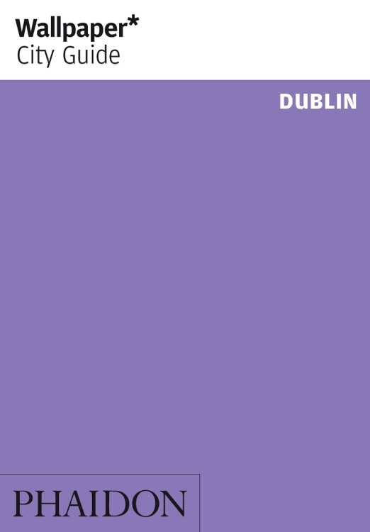 Dublin: Wallpaper* City Guide
