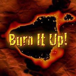Burn It Up!