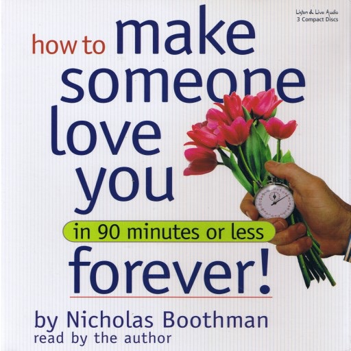 How to Make Someone Love You Forever! In 90 Minutes or Less (Audiobook)