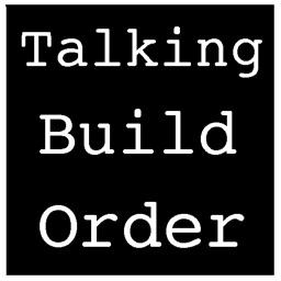 Talking Build Order