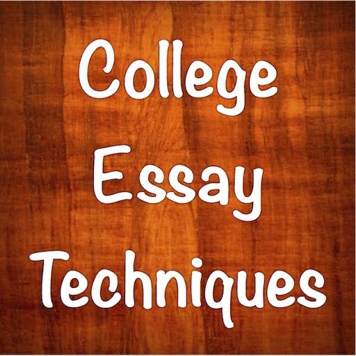 College Essay Techniques