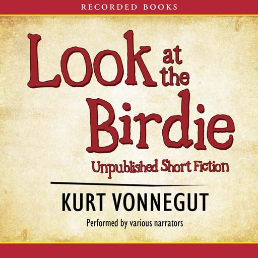 Look at the Birdie (Audiobook)