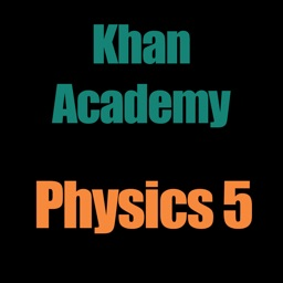Khan Academy: Physics 5