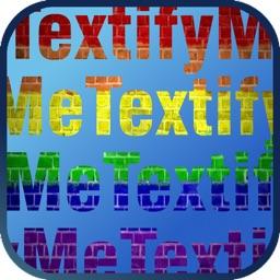 Textify Me