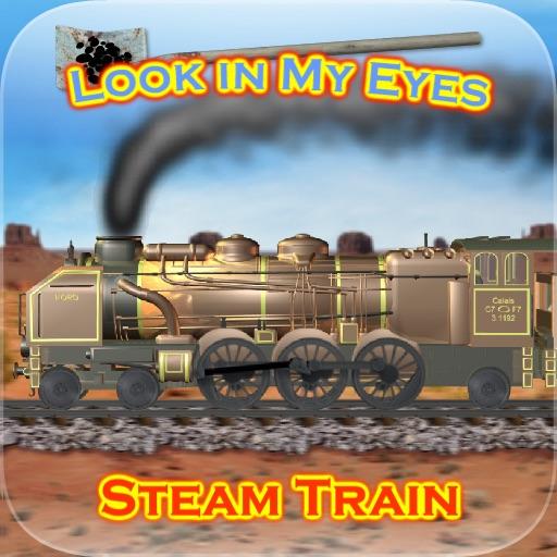 Look in My Eyes: Steam Train