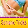SCHLANK-TRICKS - Abnehmen auf die einfache und leichte Art