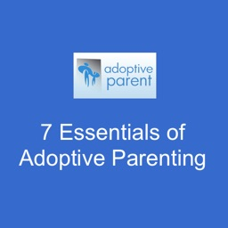 7 Essentials of Adoptive Parenting