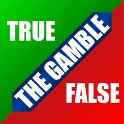 True Or False - The Gamble