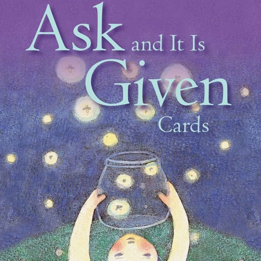 Ask and It Is Given: Practical Guide Cards with Key Insights and Daily Inspiration
