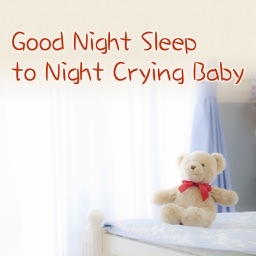 Good Night Sleep to Night Crying Baby