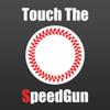 Touch The Speed Gun