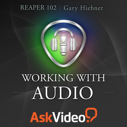 AV for Reaper 102 - Working With Audio