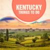 Kentucky Things To Do