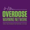 The Overdose Warning Network (OWN) is the first real-time mobile and desktop application for first responders and citizens to enter overdose incident data