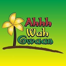 Ahhh Wah Gwaan