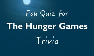 Fan Quiz for The Hunger Games Trivia