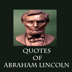 Abraham Lincoln Best Quotes And Messages