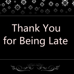 Quick Wisdom from Thank You for Being Late