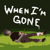 When I'm Gone (Survival)