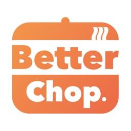 Better Chop