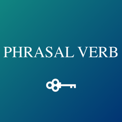 Ultimate Guide to Phrasal Verb