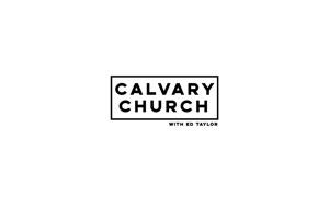 Calvary Church | Ed Taylor