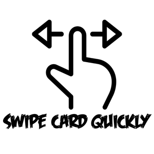 Swipe Card Quickly