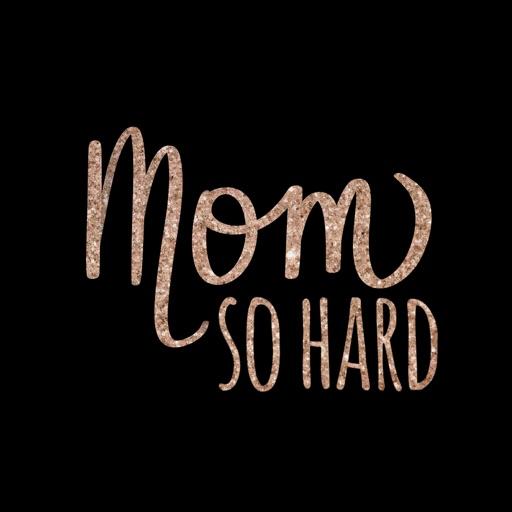 Mom So Hard Sticker Pack