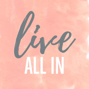 Live All In