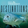 Fly Fisherman Destinations