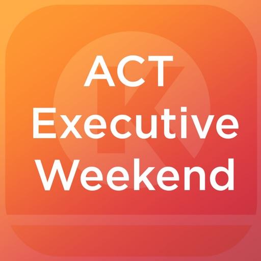 ACT Executive Weekend 2019