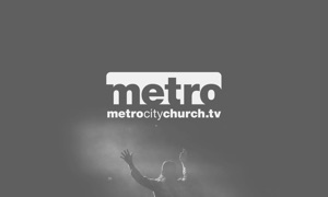 metrocitychurch.tv