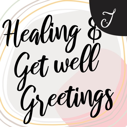 Healing and Get Well Greetings